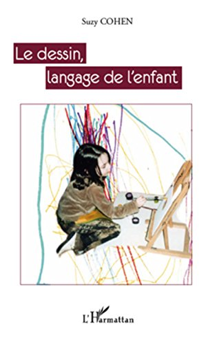Le dessin, langage de l'enfant (French Edition) (2296559743) by Suzy Cohen