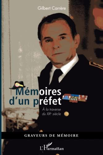 9782296560017: mémoires d'un préfet à la travers du XXe siècle
