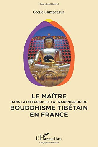 9782296560154: Maitre dans la diffusion et la transmission du bouddhisme tibétain en France (French Edition)