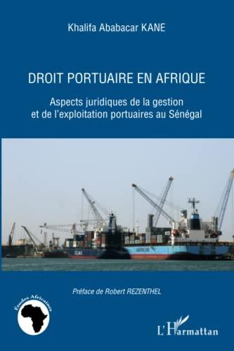 9782296560321: droit portuaire en Afrique ; aspects juridiques de la gestion et de l'exploitation portuaires au Sénégal