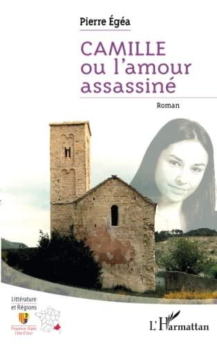 9782296560338: Camille ou l'amour assassiné