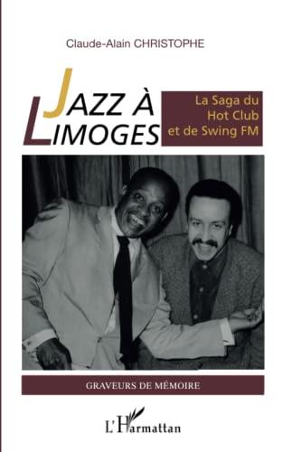 Jazz à Limoges la Saga du Hot: Claude-Alain Christophe