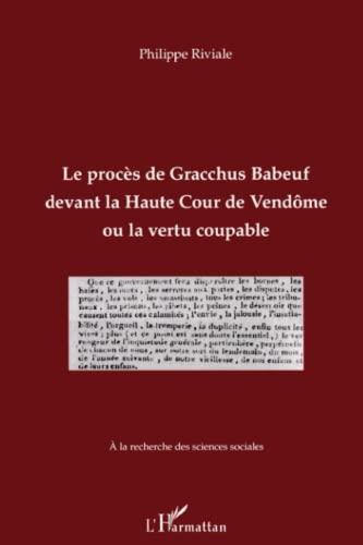 9782296561274: Proces de Gracchus Babeuf Devant la Haute Cour de Vendome Ou le Vertu Coupable