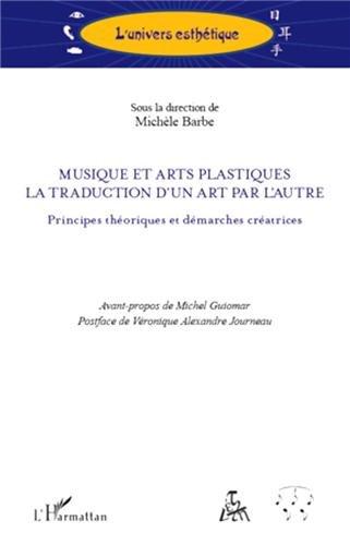 9782296561625: Musique et Arts Plastiques la Traduction d'un Art par l'Autre Principes Theoriques et Demarches Crea
