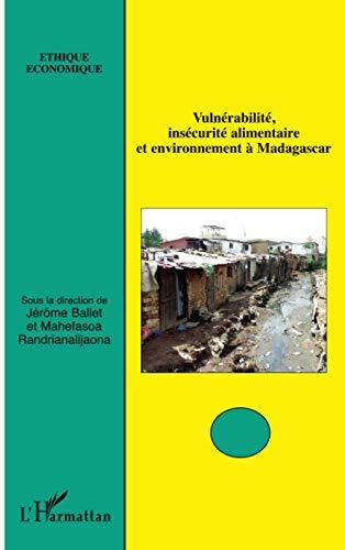 9782296561915: Vulnérabilité, insécurité alimentaire et environnement à Madagascar (Éthique Économique) (French Edition)