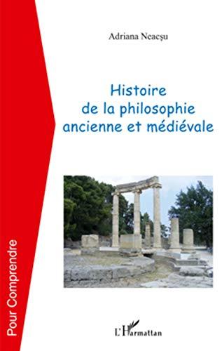 Histoire de la Philosophie Ancienne et Medievale: Adriana Neacsu