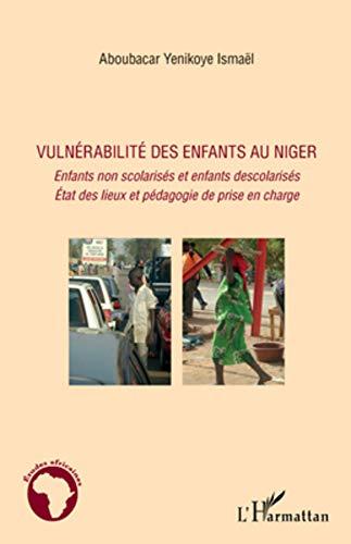 9782296562622: vulnérabilité des enfants au Niger ; enfants non scolarisés et enfants descolarisés ; état des lieux et pédagogie de prise en charge