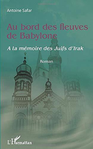 9782296562899: Au bord des fleuves de Babylone: A la mémoire des juifs d'Irak (French Edition)