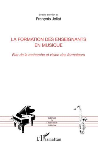9782296563148: Formation des Enseignants en Musique Etat de la Recherche et Vision des Fomateurs