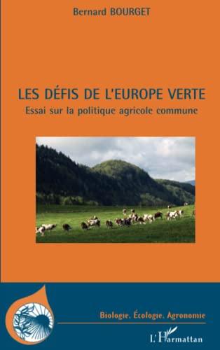 9782296563865: D�fis de l'Europe Verte Essai Sur la Politique Agricole Commune