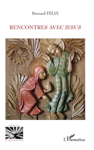 9782296564923: Rencontres avec Jésus (French Edition)