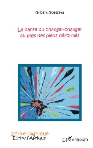 Danse du Changer Changer au Pays des Pieds Deformes: Gilbert Gbessaya