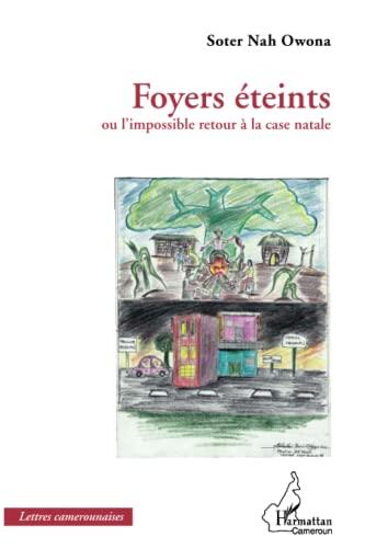 9782296565814: Foyers éteints ou l'impossible retour à la case natale (French Edition)