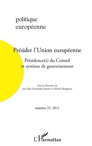9782296567948: Présider l'Union européenne: Présidence(s) du Conseil et système de gouvernement (French Edition)