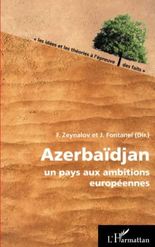 9782296568013: Azerbaidjan un Pays aux Ambitions Europeennes