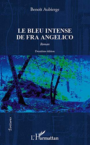 9782296568105: le bleu intense de Fra Angelico (2e édition)