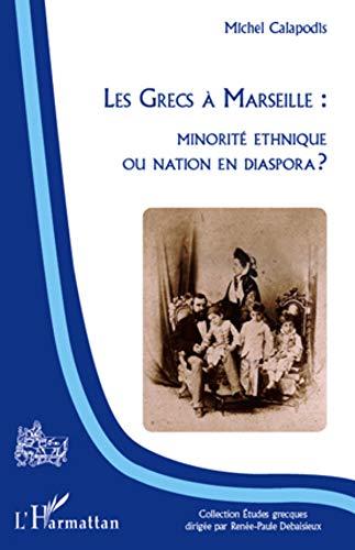 9782296568235: les Grecs à Marseille : minorité ethnique ou nation en diaspora ?