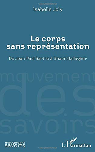 9782296568761: Le corps sans représentation: De Jean-Paul Sartre à Shaun Gallagher