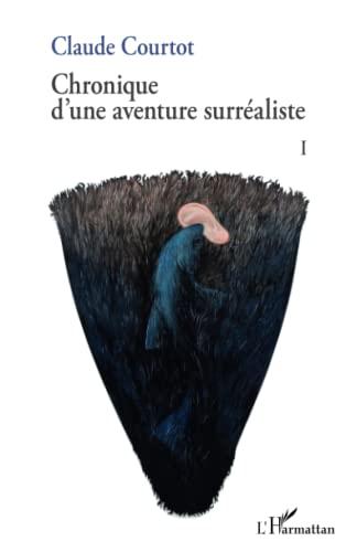 9782296568969: Chronique d'une aventure surréaliste I (French Edition)