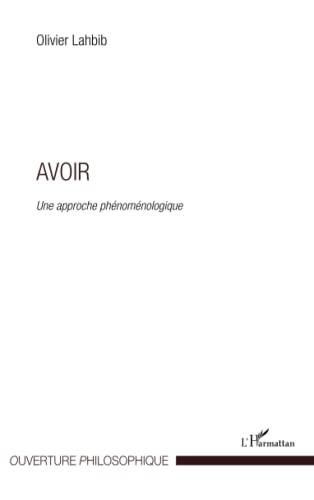 9782296569256: Avoir : Une approche phénoménologique
