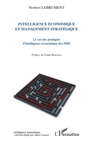 9782296569355: Intelligence (Lebrument) Economique et Management Strat�gique le Cas des Pratiques d'Intelligence Ec