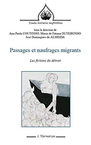 9782296569362: Passages et naufrages migrants : Les fictions du détroit
