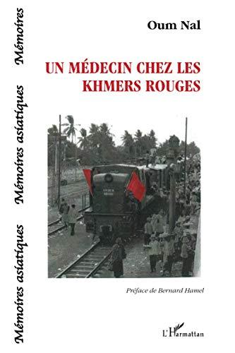 9782296570375: Un médecin chez les khmers rouges (French Edition)