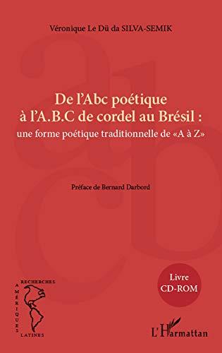 9782296960640: de l'abc poetique (livre cd) a l'abc de cordel au bresil une forme poetique traditionnelle de a a z