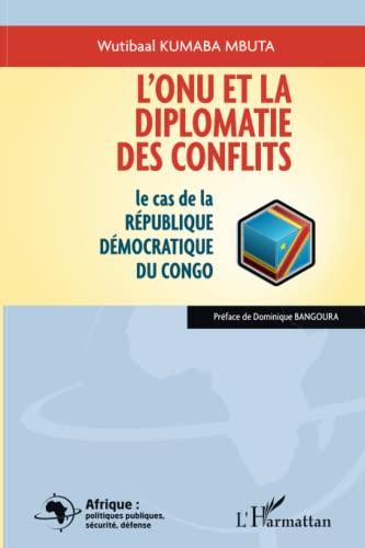 9782296960800: onu et la diplomatie des conflits le cas de la republique democratique du congo