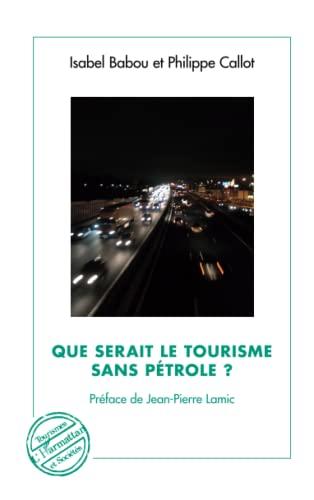 9782296960848: Que serait le tourisme sans pétrole ? (French Edition)