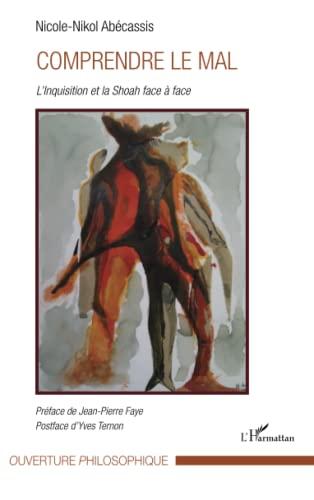 9782296961173: Comprendre le mal: L'Inquisition et la Shoah face à face (French Edition)
