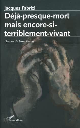 9782296961982: Déjà presque mort mais encore si terriblement vivant (French Edition)