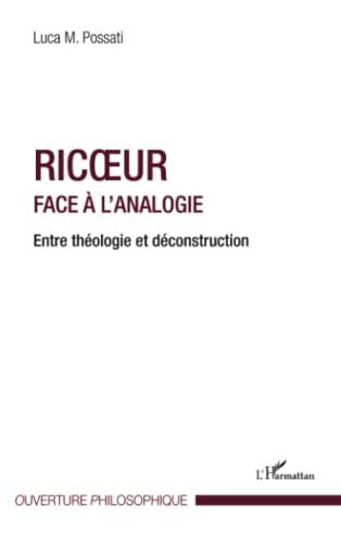 9782296963375: Ricoeur Face a l'Analogie Entre Theologie et Desconstruction