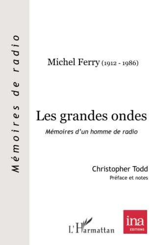 9782296963900: Les grandes ondes: Mémoires d'un homme de radio (French Edition)