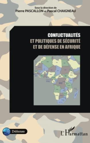 9782296965492: Conflictualités et politiques de sécurité et de défense en Afrique
