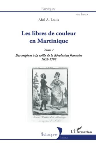Les libres de couleur en Martinique (Tome: Abel A. Louis