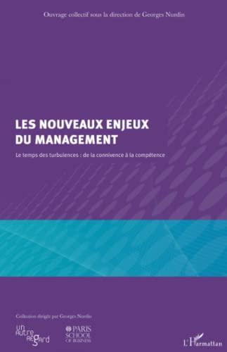 9782296965959: les nouveaux enjeux du management ; le temps des turbulences : de la connivence à la compétence