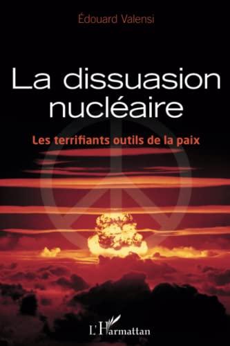9782296965997: Dissuasion nucl�aire (outils) les terrifiants outils de la paix