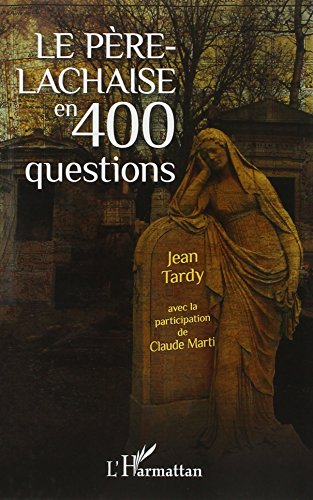 9782296966901: le Père-Lachaise en 400 questions