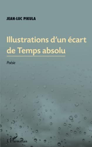 9782296966956: Illustrations d'un écart de temps absolu: Poésie (French Edition)