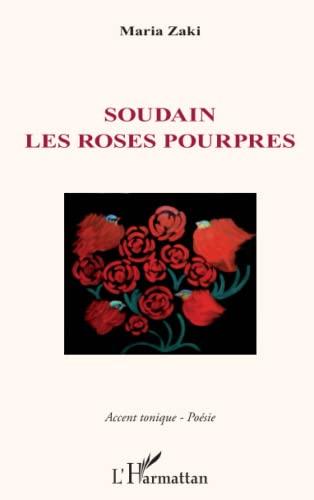 Soudain les Roses Pourpres: Maria Zaki