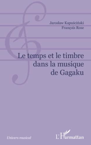 Temps et le Timbre Dans la Musique: François Rose; Jaroslaw