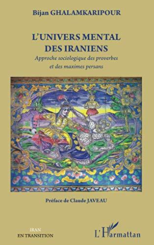 9782296967953: Univers Mental des Iraniens Approche Sociologique des Proverbes et des Maximes Persanes