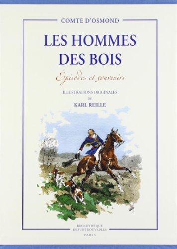 Les hommes des bois - Episodes et souvenirs: OSMOND ( Comte Rainulphe d' ) [ Aquarelles du Baron ...