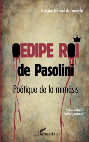 9782296991323: Oedipe roi de pasolini: Poétique de la mimèsis (French Edition)