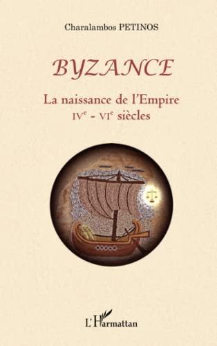 9782296991484: Byzance : La naissance de l'Empire IVe-VIe si�cles