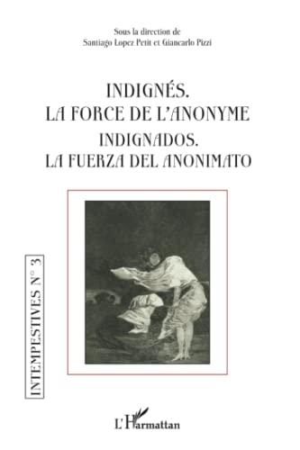 Indignes la Force de l'Anonyme Indignados la: Santiago Lopez Petit