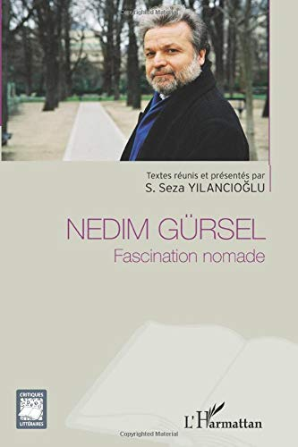 9782296992221: Nedim Gürsel: Fascination nomade (French Edition)