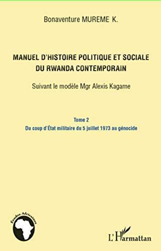 9782296993150: Manuel d'histoire politique (t 2) et sociale du rwanda contemporain suivant le modele alexis kagame