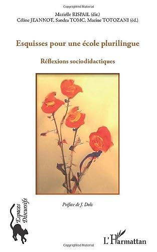 9782296993198: Esquisses pour une Ecole Plurilingue Reflexions Sociodidactiques